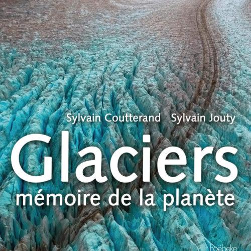 GLACIERS, MEMOIRE DE LA PLANETE